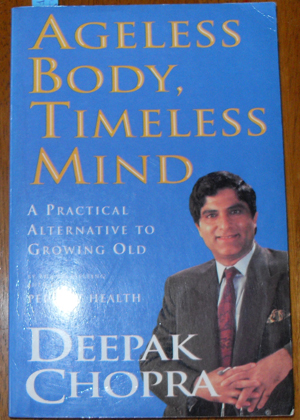 Image for Ageless Body, Timeless Mind: A Practical Alternative to Growing Old