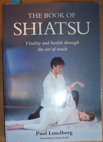 Image for Book of Shiatsu, The: Vitality and health Through the Art of Touch