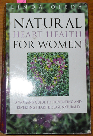 Image for Natural Heart Health for Women: A Woman's Guide to Preventing and Reversing Heart Disease Naturally