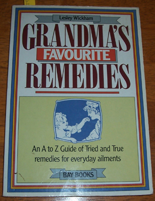 Image for Grandma's Favourite Remedies: An A to Z Guide of Tried and True Remedies for Everyday Ailments