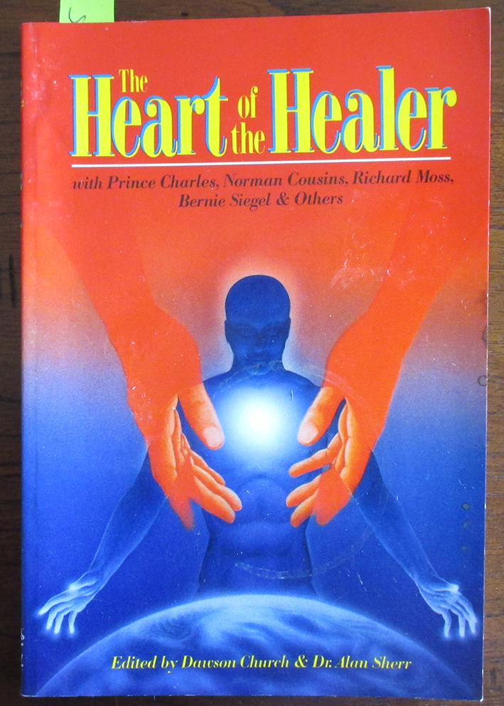Image for Heart of the Healer, The (with Prince Charles, Norman Cousins, Richard Moss, Bernie Siegel & Others)