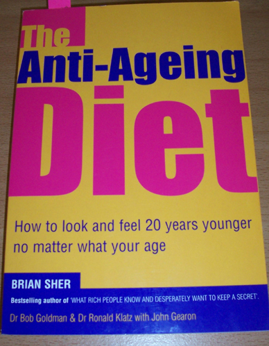 Image for Anti-Ageing Diet, The: How to Look and Feel 20 Years Younger No Matter What Your Age.