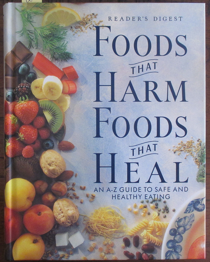 Image for Foods That Harm Foods That Heal: An A-Z Guide to Safe and Healthy Eating (Reader's Digest)