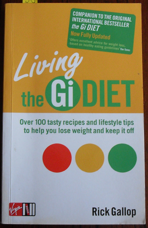 Image for Living the Gi Diet: Over 100 Tasty Recipes and Lifestyle Tips to Help You Lose Weight and Keep It Off