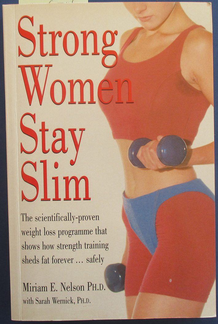 Image for Strong Women Stay Slim: The Scientifically-proven Weight Loss Programme That Shows How Strength Training Sheds Fat Forever.....Safely