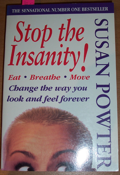 Image for Stop the Insanity!: Change the Way You Look and feel Forever