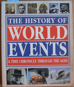 Image for History of World Events, The: A Time Chronicle Through the Ages