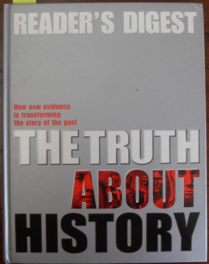 Image for Truth About History, The: How New Evidence is Transforming the Story of the Past