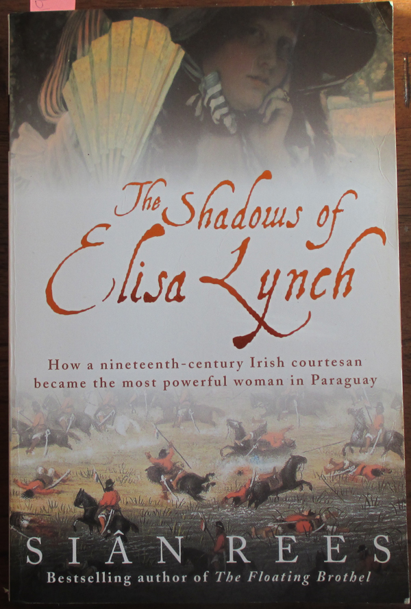 Image for Shadows of Elisa Lynch, The: How a Nineteenth-Century Irish Courtesan Became the Most Powerful Woman in Paraguay