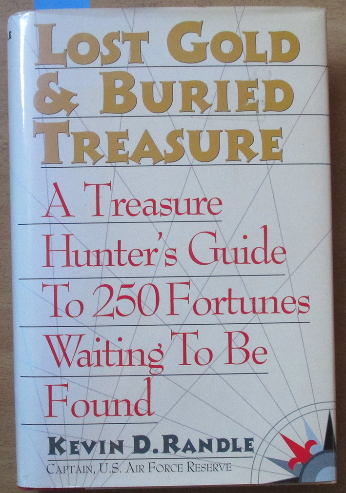 Image for Lost Gold & Buried Treasure: A Treasure Hunter's Guide to 250 Fortunes Waiting to be Found