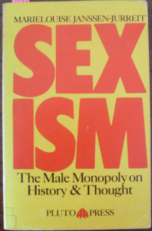 Image for Sexism: The Male Monopoly on History and Thought