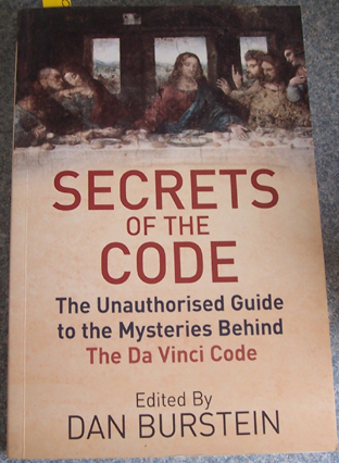 Image for Secrets of the Code: The Unauthorised Guide to the Mysteries Behind The Da Vinci Code