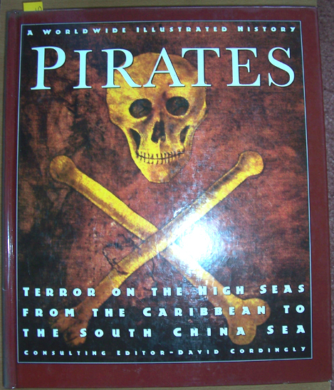 Image for Pirates: A Worldwide History - Terror on the High Seas From the Caribbean to the South China Sea