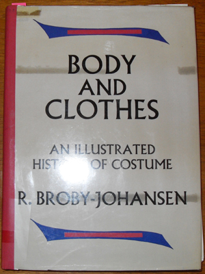 Image for Body and Clothes: An Illustrated History of Costume