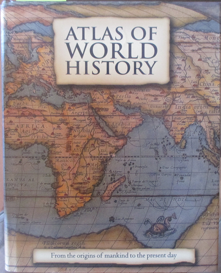 Image for Atlas Of World History: From the Origins of Mankind to the Present Day