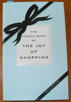 Image for Virago Book of The Joy of Shopping, The