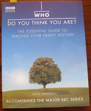 Image for Who Do You Think You Are: The Essential Guide to Tracing Your Family History