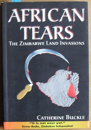 Image for African Tears: The Zimbabwe Land Invasions