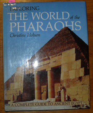 Image for Exploring the World of the Pharaohs: A Complete Guide to Ancient Egypt