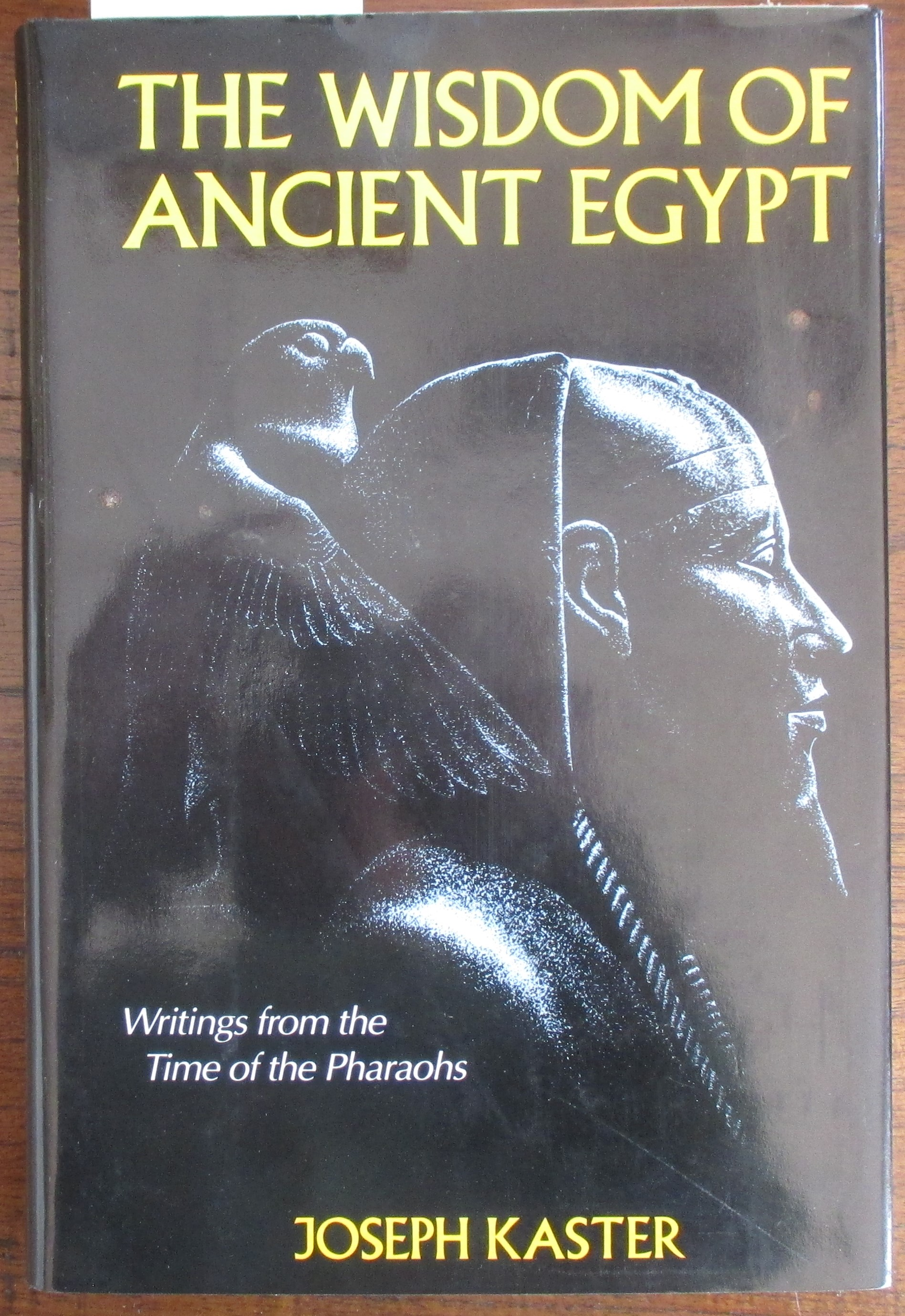 Image for Wisdom of Ancient Egypt, The: Writings From the Time of the Pharaohs
