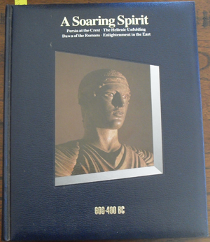 Image for Soaring Spirit, A: 600-400BC (History of the World Time-Life Series, #4)