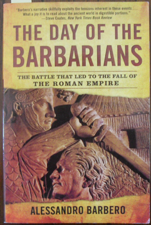 Image for Day of the Barbarians, The: The Battle That Led to the Fall of the Roman Empire