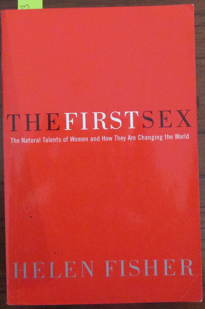 Image for First Sex, The: The Natural Talents of Women and How they are Changing the World