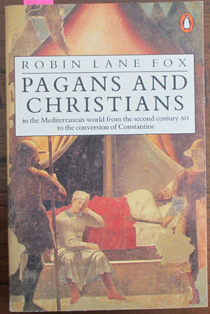 Image for Pagans and Christians (in the Mediterranean World From the Second Century AD to the Conversion of Constantine)