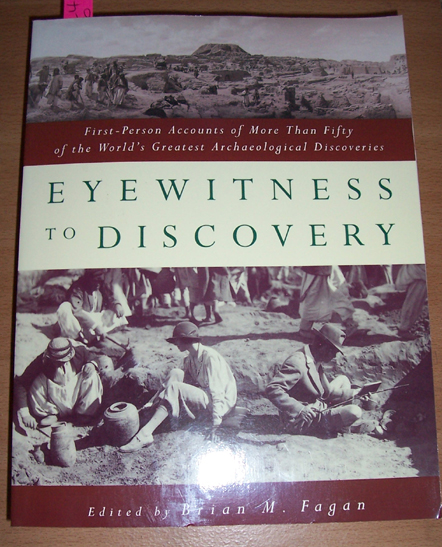 Image for Eyewitness to Discovery: First Person Accounts of More Than FIty of the World's Greatest Archaeological Discoveries