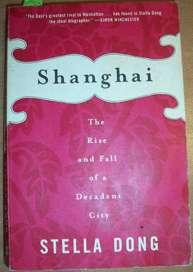 Image for Shanghai: The Rise and Fall of a Decadent City