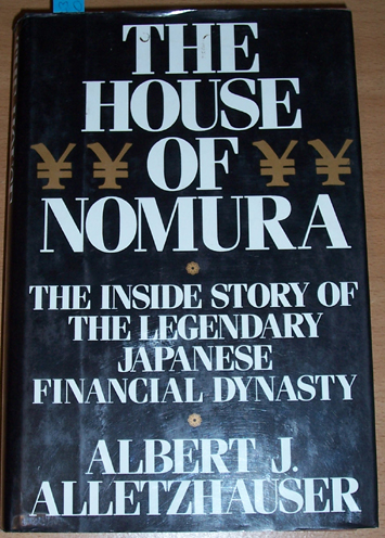 Image for House of Nomura, The: The Inside Story of The Legendary Japanese Financial Dynasty