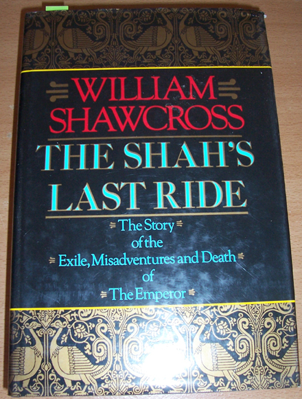 Image for Shah's Last Ride, The: The Story of the Exile, Misadventures and Death of the Emperor
