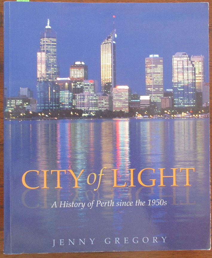 Image for City of Light: A History of Perth Sinces the 1950s