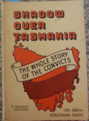 Image for Shadow Over Tasmania: The Whole Story of the Convicts