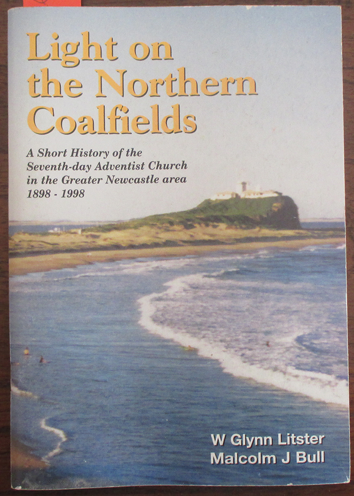 Image for Light on the Northern Coalfields: A Short History of the Seventh-day Adventist Church in the Greater Newcastle Area 1898-1998