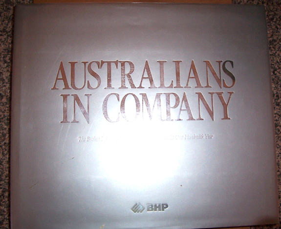 Image for Australians in Company: The Broken Hill Proprietary Company Limited in Its One Hundredth Year