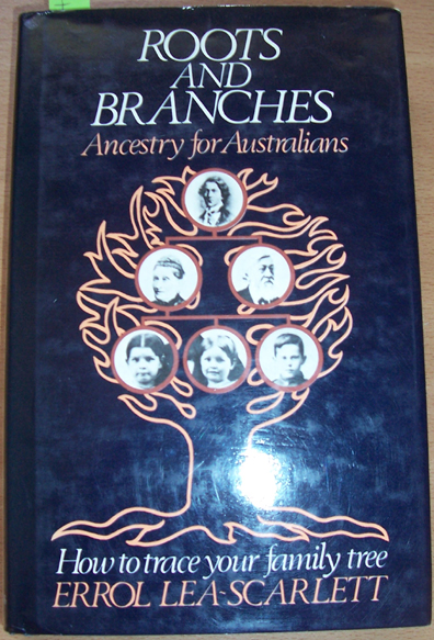 Image for Roots and Branches: Ancestry for Australians (How to Trace Your Family Tree)