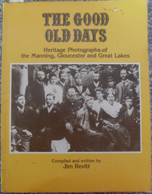 Image for Good Old Days, The: Heritage Photograhs of The Manning, Gloucester and Great Lakes