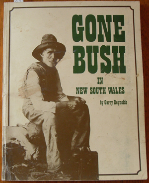 Image for Gone Bush in New South Wales: Countrylife from the Gold Rushes to the Great War