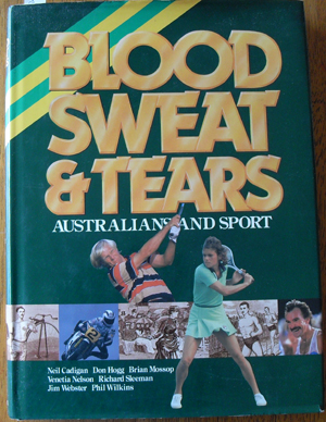 Image for Blood Sweat & Tears: Australians and Sport