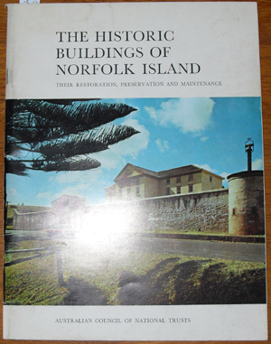 Image for Historic Building of Norfolk Island, The: Their Restorations, Preservation and Maintenance