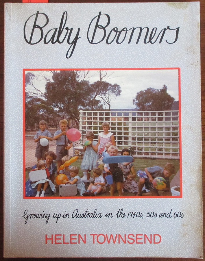 Image for Baby Boomers: Growing Up in Australia in the 1940s, 50s and 60s