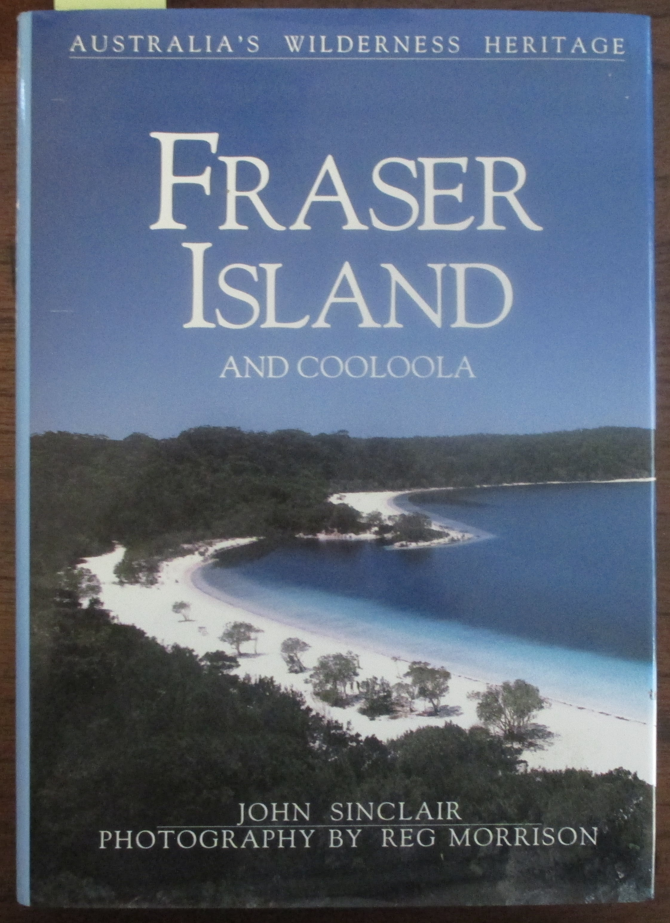 Image for Fraser Island and Cooloola: Australia's Wilderness Heritage
