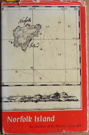 Image for Norfolk Island: An Outline of Its History 1774-1968
