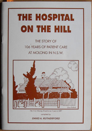 Image for Hospital on the Hill, The: The Story of 106 Years of Patient Care at Molong in NSW