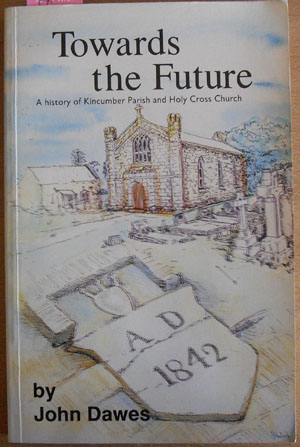 Image for Towards the Future: A History of Kincumber Parish and Holy Cross Church (1942-1992)