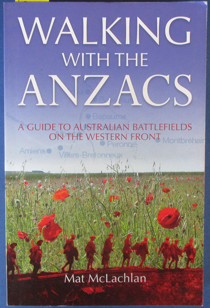 Image for Walking With the Anzacs: A Guide to Australian Battlefields on the Western Front