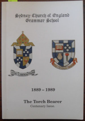 Image for Torch Bearer, The: Centenary Issue - 1889-1989 (The Magazine of the Sydney Church of England Grammar School)