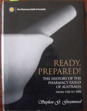 Image for Ready, Prepared! The History of the Pharmacy Guild of Australia - From 1928 to 2008