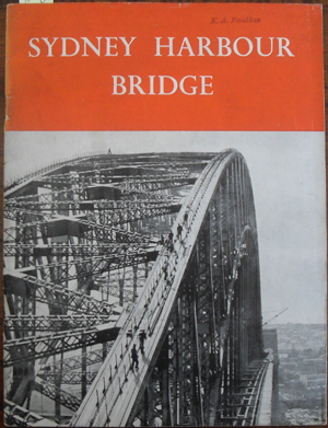 Image for Sydney Harbour Bridge: An Account of the Design and Construction of This Famous Bridge with Some Reflections on Other Arch Bridges